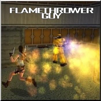 TRNG Flamethrower Guy