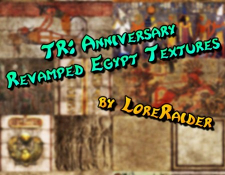 TR: Anniversary Revamped Egypt textures