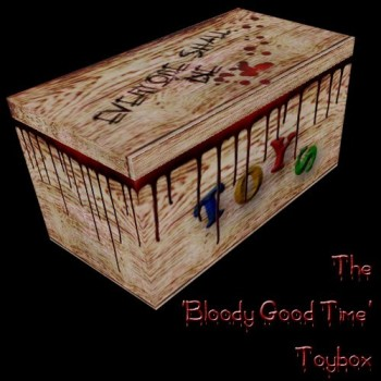 The 'Bloody Good Time' Toybox