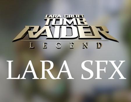 Tomb Raider: Legend - Lara SFX